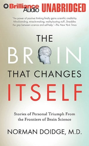 The Brain That Changes Itself: Stories of Personal Triumph from the Frontiers of Brain Science 9781455805709