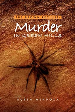 The Brown Recluse: Murder in Green Hills 9781450004480