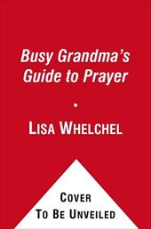 The Busy Grandma's Guide to Prayer: A Guided Journal 12811301