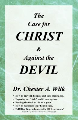 The Case for Christ and Against the Devil 9781450760744