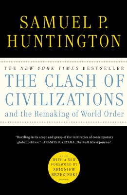 The Clash of Civilizations and the Remaking of World Order 9781451627169