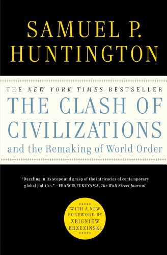 The Clash of Civilizations and the Remaking of World Order 9781451628975