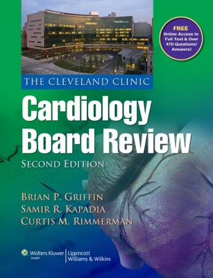 The Cleveland Clinic Cardiology Board Review 9781451105377