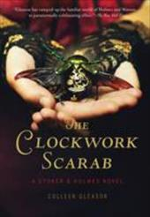 The Clockwork Scarab: A Stoker & Holmes Novel 22129254
