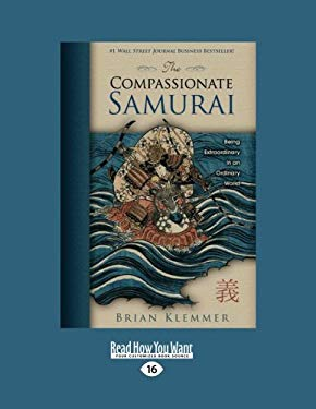 The Compassionate Samurai: Being Extraordinary in an Ordinary World (Easyread Large Edition) 9781458743145