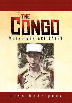 The Congo: Where Men Are Eaten 9781456894382