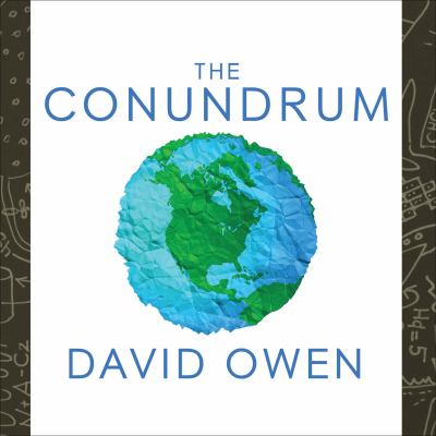 The Conundrum: How Scientific Innovation, Increased Efficiency, and Good Intentions Can Make Our Energy and Climate Problems Worse 9781452607177