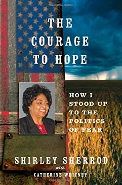 The Courage to Hope: How I Stood Up to the Politics of Fear 9781451650945