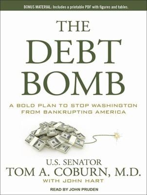 The Debt Bomb: A Bold Plan to Stop Washington from Bankrupting America 9781452608808