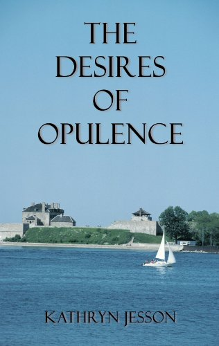 The Desires of Opulence 9781450223836
