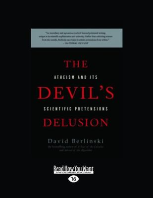 The Devil's Delusion: Atheism and Its Scientific Pretensions 9781458758569