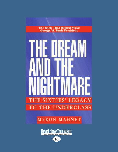 The Dream and the Nightmare: The Sixties ' Legacy to the Underclass (Large Print 16pt) 9781458761477