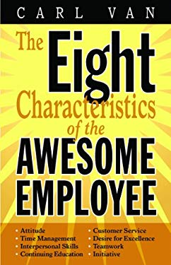 The Eight Characteristics of the Awesome Employee 9781455617340