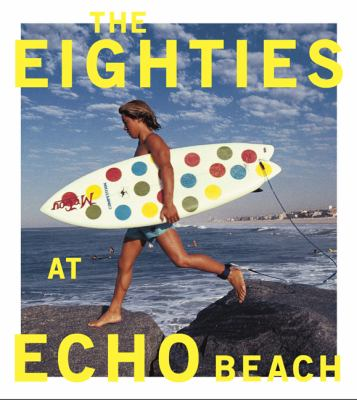 The Eighties at Echo Beach 9781452104898