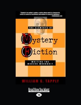 The Elements of Mystery Fiction: Writing the Modern Whodunit (Easyread Large Edition) 9781458717948