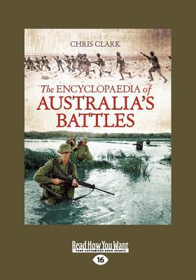 The Encyclopaedia of Australia's Battles (Large Print 16pt) 9781459603929