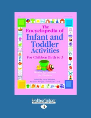 The Encyclopedia of Infant and Toddler Activities: For Children Birth to 3 9781458767318