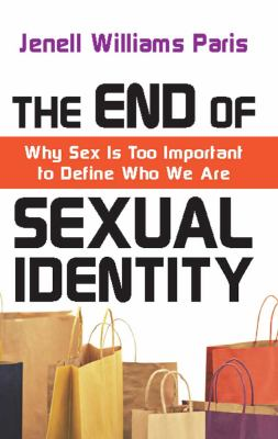 The End of Sexual Identity: Why Sex Is Too Important to Define Who We Are (Large Print 16pt) 9781459615991