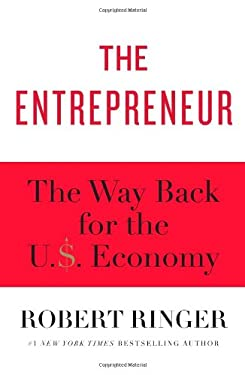 The Entrepreneur: The Way Back for the U.S. Economy 9781451629101