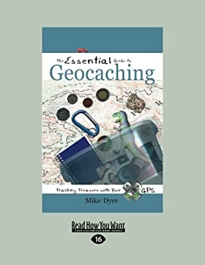 The Essential Guide to Geocaching: Tracking Treasure with Your GPS (Large Print 16pt)