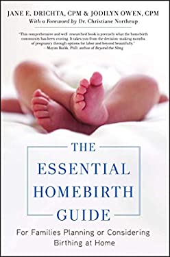 The Essential Homebirth Guide: For Families Planning or Considering Birthing at Home 9781451668629