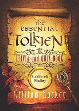 The Essential Tolkien Trivia and Quiz Book: A middle-earth miscellany 9781454911074