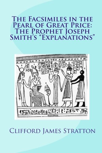 The Facsimiles in the Pearl of Great Price: The Prophet Joseph Smith's