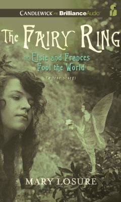 The Fairy Ring: Or Elsie and Frances Fool the World 9781455852062