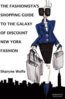 The Fashionista's Shopping Guide to the Galaxy of Discount New York Fashion 9781452859682