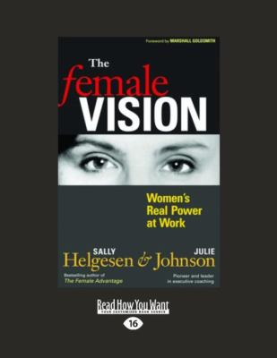 The Female Vision: Women's Real Power at Work (Large Print 16pt) 9781458725332