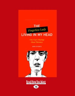 The Fingerless Lady Living in My Head: One Guy's Musings about Tolerance 9781458715234