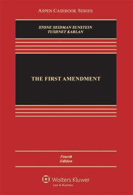The First Amendment, Fourth Edition 9781454807063