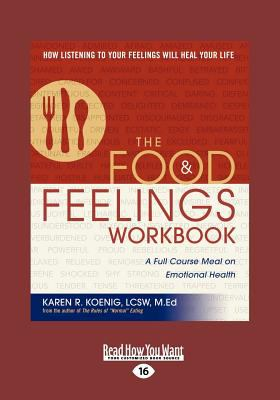 The Food and Feelings Workbook: A Full Course Meal on Emotional Health (Large Print 16pt) 9781459619463