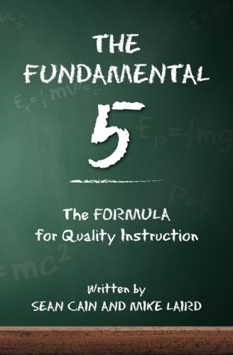 The Fundamental 5: The Formula for Quality Instruction 9781456491031