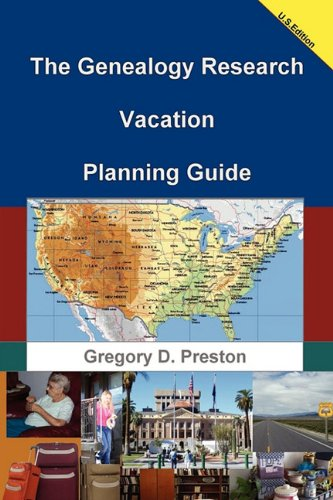 The Genealogy Research Vacation Planning Guide 9781458350916