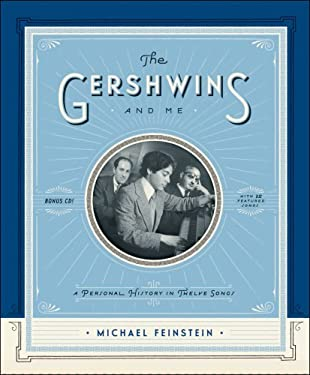 The Gershwins and Me: A Personal History in Twelve Songs 9781451645309
