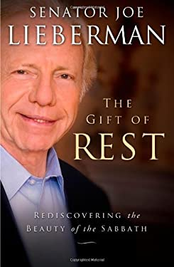 The Gift of Rest: Rediscovering the Beauty of the Sabbath 9781451606171