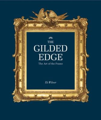 The Gilded Edge: The Art of the Frame 9781452102863