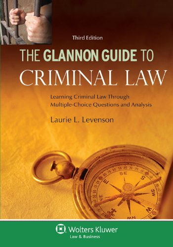 The Glannon Guide to Criminal Law: Learning Criminal Law Through Multiple-Choice Questions, 3rd Edition 9781454808343