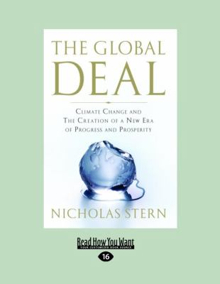 The Global Deal: Climate Change and the Creation of a New Era of Progress and Prosperity: Climate Change and the Creation of a New Era 9781458758811