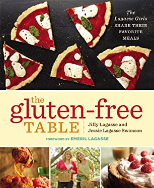 The Gluten-Free Table: The Lagasse Girls Share Their Favorite Meals 9781455516889