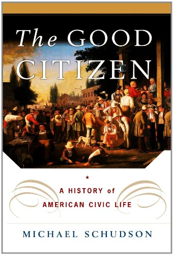 The Good Citizen: A History of American Civic Life 9781451631623