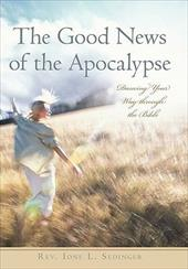 The Good News of the Apocalypse: Dancing Your Way Through the Bible 11320276