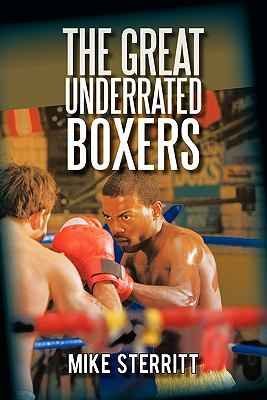 The Great Underrated Boxers 9781450289122