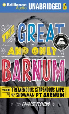 The Great and Only Barnum: The Tremendous, Stupendous Life of Showman P. T. Barnum 9781455811359
