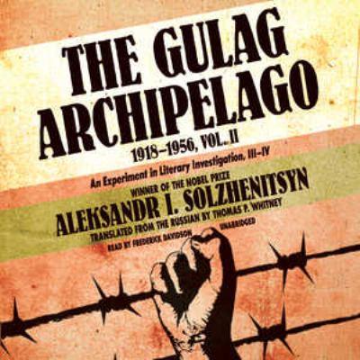The Gulag Archipelago, 19181956, Vol. 2: An Experiment in Literary Investigation, IIIIV 9781455127627