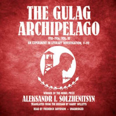 The Gulag Archipelago, 19181956, Vol. 3: An Experiment in Literary Investigation, VVII 9781455127641