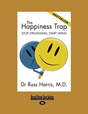 The Happiness Trap (Large Print 16pt) 9781459609839