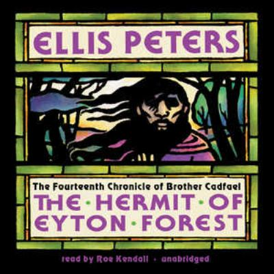The Hermit of Eyton Forest: The Fourteenth Chronicle of Brother Cadfael 9781455124572
