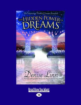 The Hidden Power of Dreams: The Mysterious World of Dreams Revealed 9781458756565